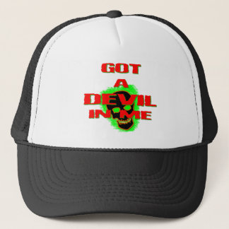 Got a Devil in Me Trucker Hat