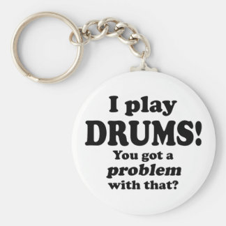 Got A Problem With That, Drums Basic Round Button Key Ring