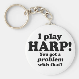 Got A Problem With That, Harp Keychains