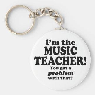 Got A Problem With That Music Teacher Key Chains
