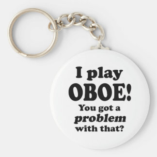 Got A Problem With That, Oboe Basic Round Button Key Ring