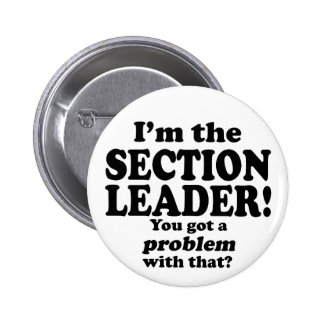 Got A Problem With That, Section Leader 6 Cm Round Badge