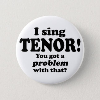 Got A Problem With That, Tenor 6 Cm Round Badge
