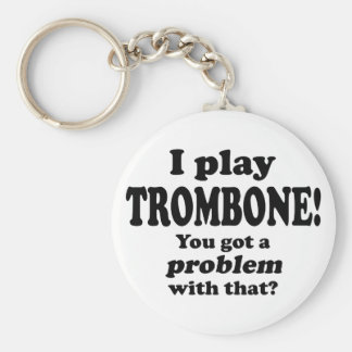 Got A Problem With That, Trombone Basic Round Button Key Ring