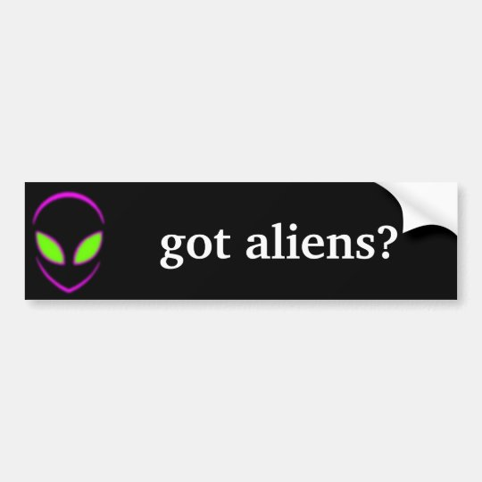 got aliens? bumper sticker