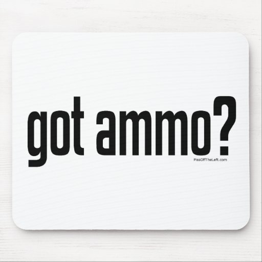 Got Ammo? Mouse Pads