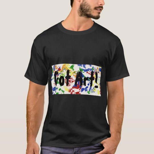 Got Art? T-Shirt