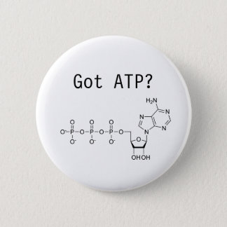 Got ATP? 6 Cm Round Badge
