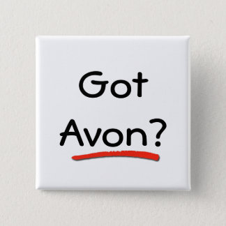 Got Avon? Button