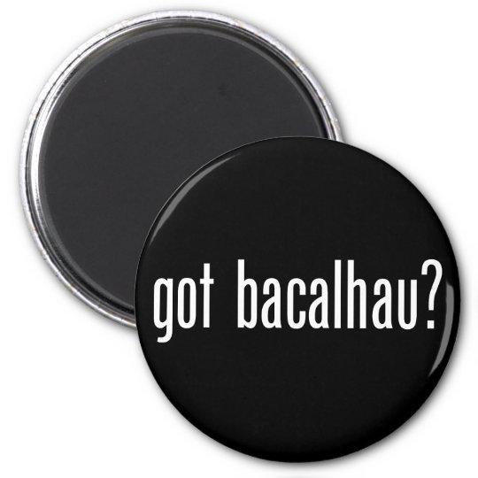 got bacalhau? 6 cm round magnet