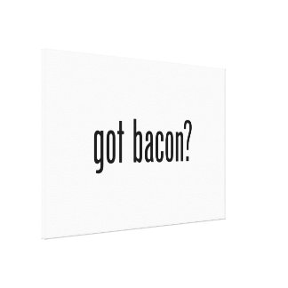 got bacon canvas print