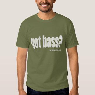 Got Bass? Tshirt
