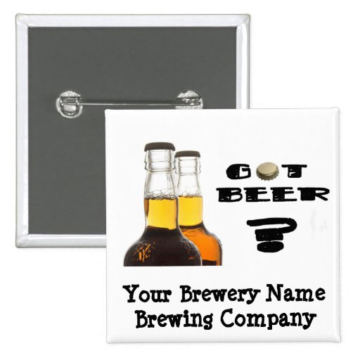 Got Beer? Pinback Button