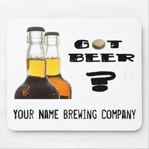 Got Beer? U-Brew or Brewing Company Mouse Pad
