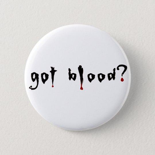 got blood? 6 cm round badge