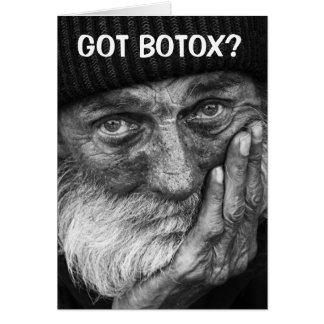 GOT BOTOX? Greeting Card