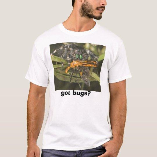 got bugs? 1 T-Shirt
