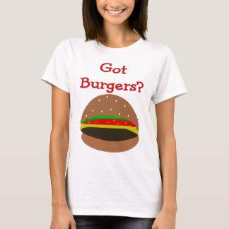 Got Burgers??  Funny Burger Lover Gifts/Shirts T-Shirt