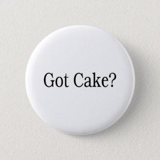 Got Cake? 6 Cm Round Badge