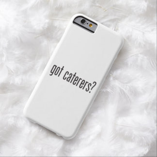 got caterers barely there iPhone 6 case