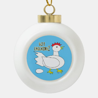 Got Chickens? Ceramic Ball Decoration
