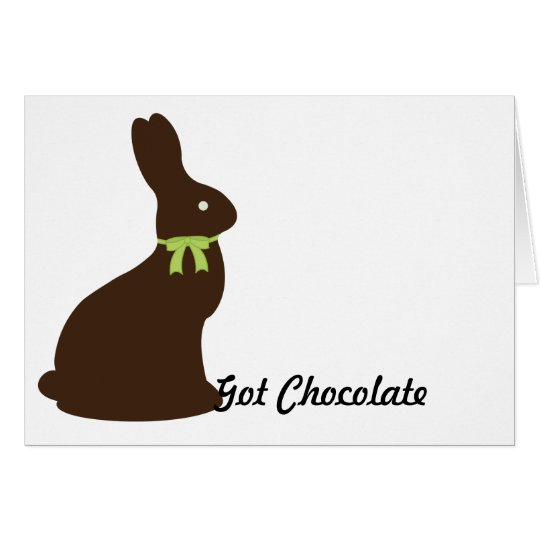 Got Chocolate Easter Bunny Card