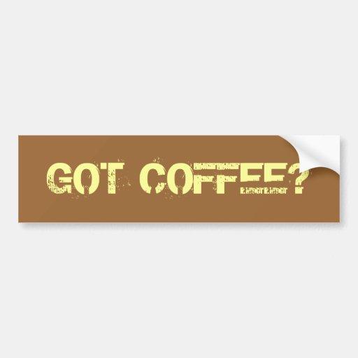 GOT COFFEE? CAR BUMPER STICKER