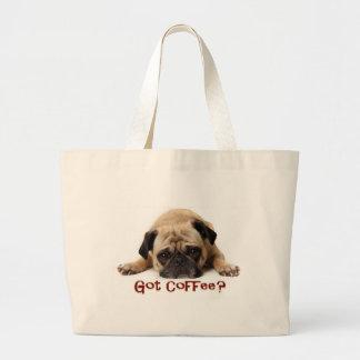 Got Coffee? Pug Bag