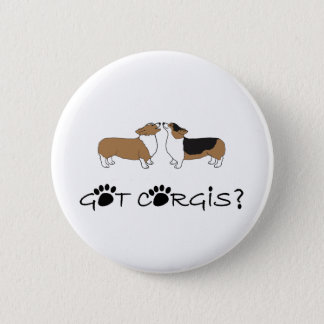 Got Corgis? 6 Cm Round Badge
