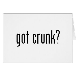 got crunk? greeting cards
