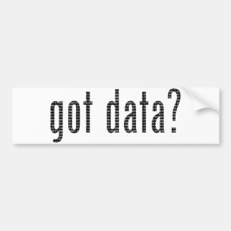 got data? 01100111 01101111 01110100 00100000 0110 bumper sticker