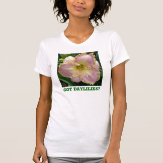Got Daylilies? Tshirt