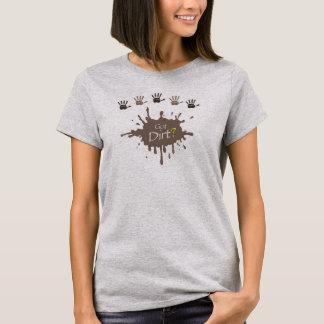 Got Dirt Women's Tshirt