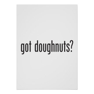 got doughnuts poster