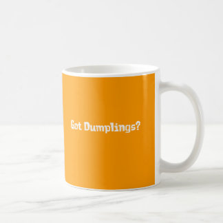 Got Dumplings Gifts Coffee Mug