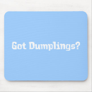 Got Dumplings Gifts Mouse Pad
