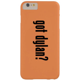 got dylan? barely there iPhone 6 plus case