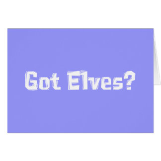 Got Elves Gifts Greeting Card