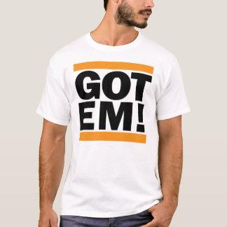 GOT EM! WHITE T SHIRT. T-Shirt