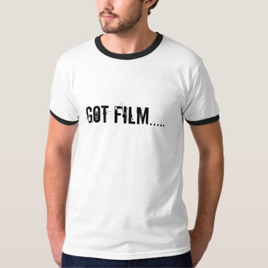 GOT FILM..... T-Shirt