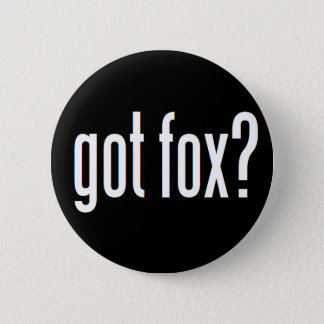 Got Fox? 6 Cm Round Badge