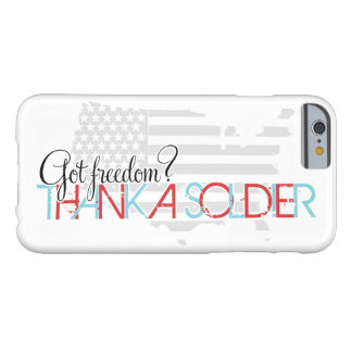 Got Freedom? Thank A Soldier Barely There iPhone 6 Case