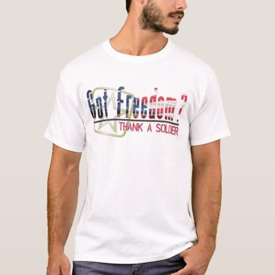 Got Freedom? Thank A Soldier T-Shirt