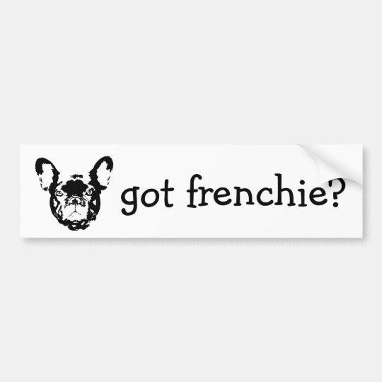 got frenchie bumpersticker bumper sticker