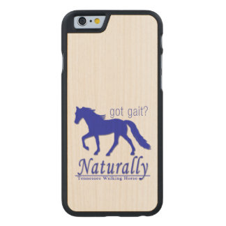 got gait? Naturally Tennessee Walking Horse Carved® Maple iPhone 6 Slim Case