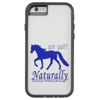 got gait? Naturally Tennessee Walking Horse Tough Xtreme iPhone 6 Case