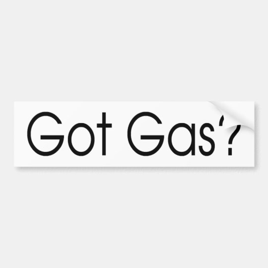 Got Gas Bumper Sticker