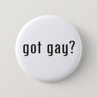 got gay 6 cm round badge