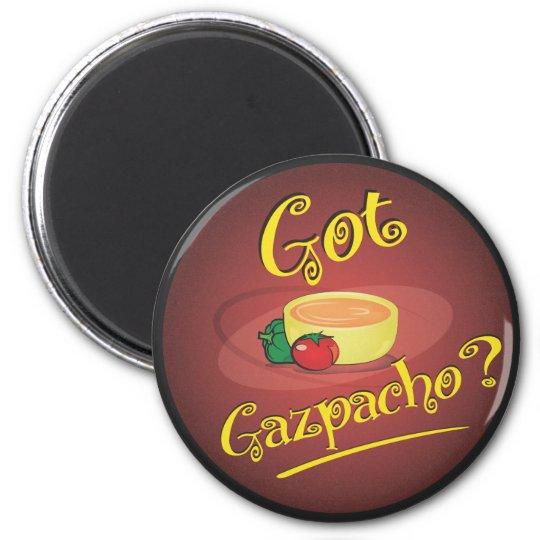 Got Gazpacho? Magnet