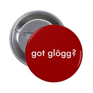 got glogg? Funny Scandinavian Beverage 6 Cm Round Badge